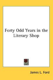 Cover of: Forty Odd Years in the Literary Shop | James L. Ford