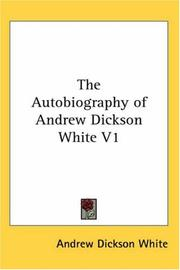 Cover of: The Autobiography of Andrew Dickson White V1
