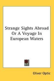 Cover of: Strange sights abroad :or A voyage in European waters