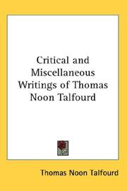 Cover of: Critical and Miscellaneous Writings of Thomas Noon Talfourd