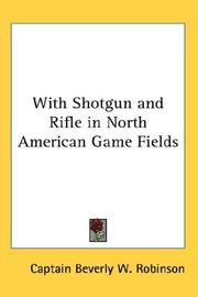Cover of: With Shotgun and Rifle in North American Game Fields