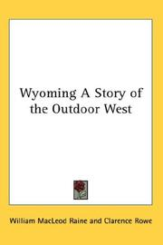 Cover of: Wyoming A Story of the Outdoor West | William MacLeod Raine