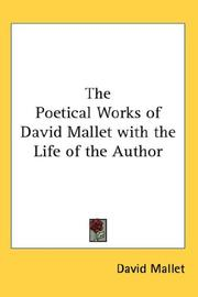 Cover of: The Poetical Works of David Mallet with the Life of the Author