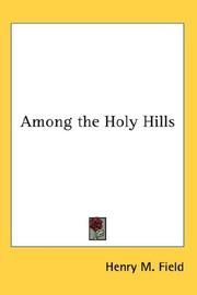 Cover of: Among the Holy Hills | Henry M. Field