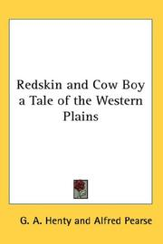 Cover of: Redskin and Cow Boy a Tale of the Western Plains | G. A. Henty
