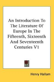 Cover of: An Introduction To The Literature Of Europe In The Fifteenth, Sixteenth And Seventeenth Centuries V1