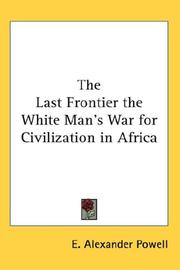 Cover of: The Last Frontier the White Man's War for Civilization in Africa