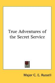 Cover of: True Adventures of the Secret Service | Major C. E. Russell