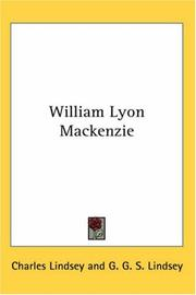 Cover of: William Lyon Mackenzie | Charles Lindsey