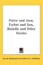 Cover of: Pierre And Jean, Father And Son, Boitelle And Other Stories