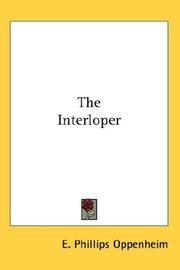 Cover of: The Interloper | E. Phillips Oppenheim