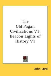 Cover of: The Old Pagan Civilizations V1 | John Lord