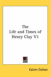 Cover of: The Life and Times of Henry Clay V1