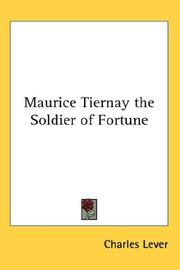 Cover of: Maurice Tiernay the Soldier of Fortune | Charles James Lever