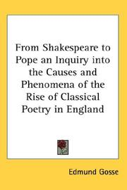 Cover of: From Shakespeare to Pope an Inquiry into the Causes and Phenomena of the Rise of Classical Poetry in England