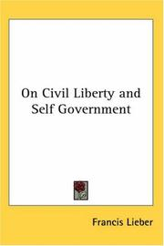 Cover of: On Civil Liberty and Self Government | Francis Lieber