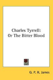 Cover of: Charles Tyrrell: or, The bitter blood.
