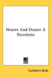 Cover of: Nearer And Dearer A Novelette