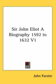 Cover of: Sir John Eliot A Biography 1592 to 1632 V1