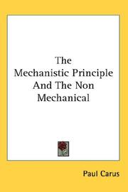 Cover of: The Mechanistic Principle And The Non Mechanical | Paul Carus