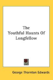The youthful haunts of Longfellow by George Thornton Edwards