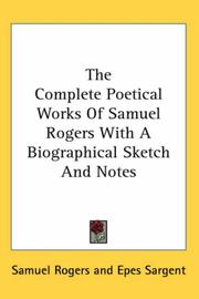 Cover of: The Complete Poetical Works Of Samuel Rogers With A Biographical Sketch And Notes