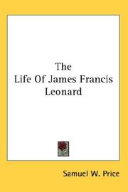 Cover of: The Life Of James Francis Leonard | Samuel W. Price