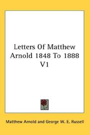 Cover of: Letters Of Matthew Arnold 1848 To 1888 V1 | Matthew Arnold