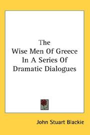 Cover of: The Wise Men Of Greece In A Series Of Dramatic Dialogues
