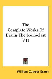 Cover of: The Complete Works Of Brann The Iconoclast V11 | William Cowper Brann