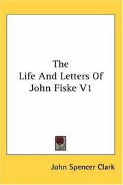 Cover of: The Life And Letters Of John Fiske V1