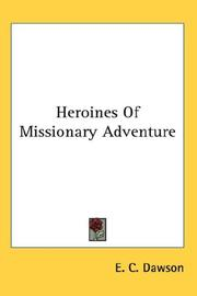 Cover of: Heroines Of Missionary Adventure | E. C. Dawson