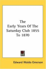 Cover of: The Early Years of the Saturday Club 1855 to 1870