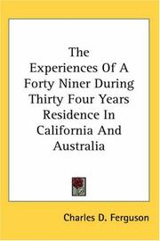 Cover of: The Experiences Of A Forty Niner During Thirty Four Years Residence In California And Australia