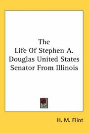 Cover of: Life Of Stephen A. Douglas United States Senator From Illinois