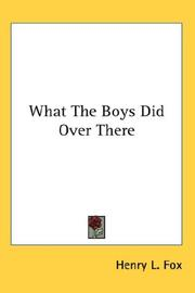 Cover of: What The Boys Did Over There | Henry L. Fox