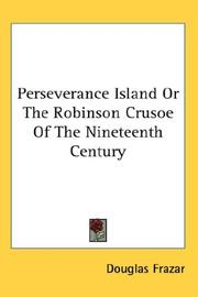 Cover of: Perseverance Island Or The Robinson Crusoe Of The Nineteenth Century | Douglas Frazar