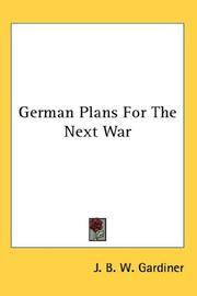 Cover of: German Plans For The Next War | J. B. W. Gardiner