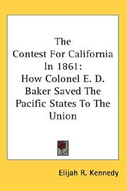 Cover of: The Contest For California In 1861 | Elijah R. Kennedy