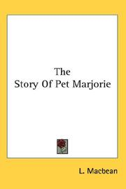 Cover of: The Story Of Pet Marjorie | L. Macbean