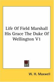 Cover of: Life Of Field Marshall His Grace The Duke Of Wellington V1