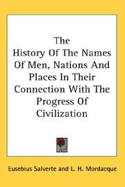 Cover of: The History Of The Names Of Men, Nations And Places In Their Connection With The Progress Of Civilization