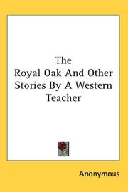 Cover of: The Royal Oak And Other Stories By A Western Teacher | Anonymous