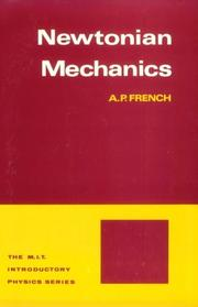Cover of: Newtonian Mechanics (M.I.T. Introductory Physics Series) | A. P. French