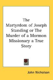 Cover of: The Martyrdom of Joseph Standing or The Murder of a Mormon Missionary a True Story | John Nicholson