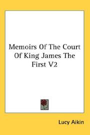 Cover of: Memoirs Of The Court Of King James The First V2 | Lucy Aikin