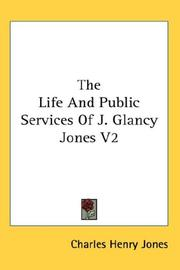 Cover of: The Life And Public Services Of J. Glancy Jones V2
