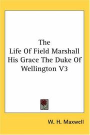 Cover of: The Life Of Field Marshall His Grace The Duke Of Wellington V3