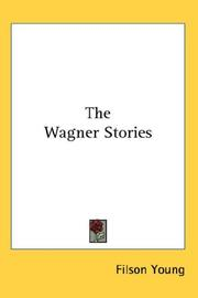 Cover of: The Wagner Stories | Filson Young