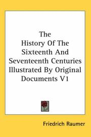 Cover of: The History Of The Sixteenth And Seventeenth Centuries Illustrated By Original Documents V1
